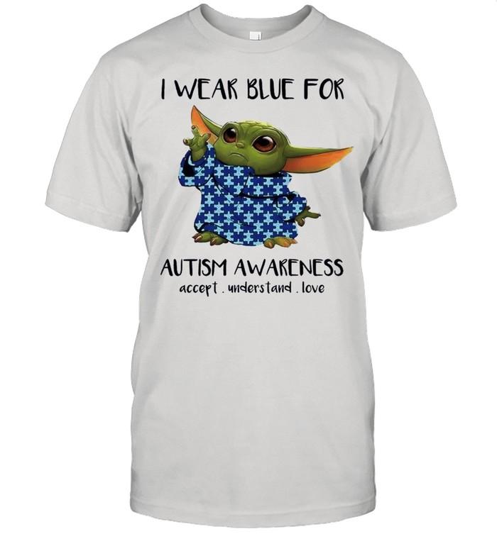 Baby Yoda I Wear Blue For Autism Awareness 2021 shirt
