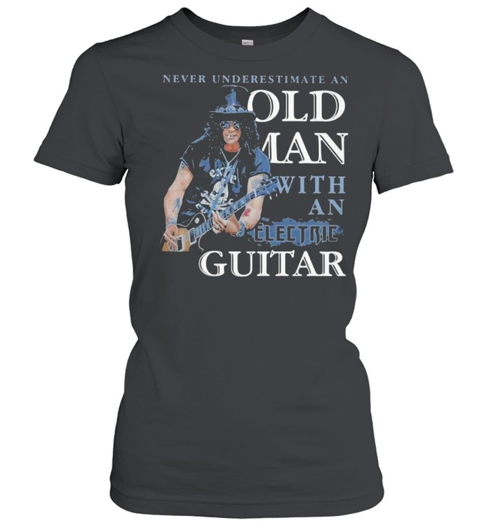 Never Underestimate An Old Man With An Electric Guitar shirt Classic Women's T-shirt