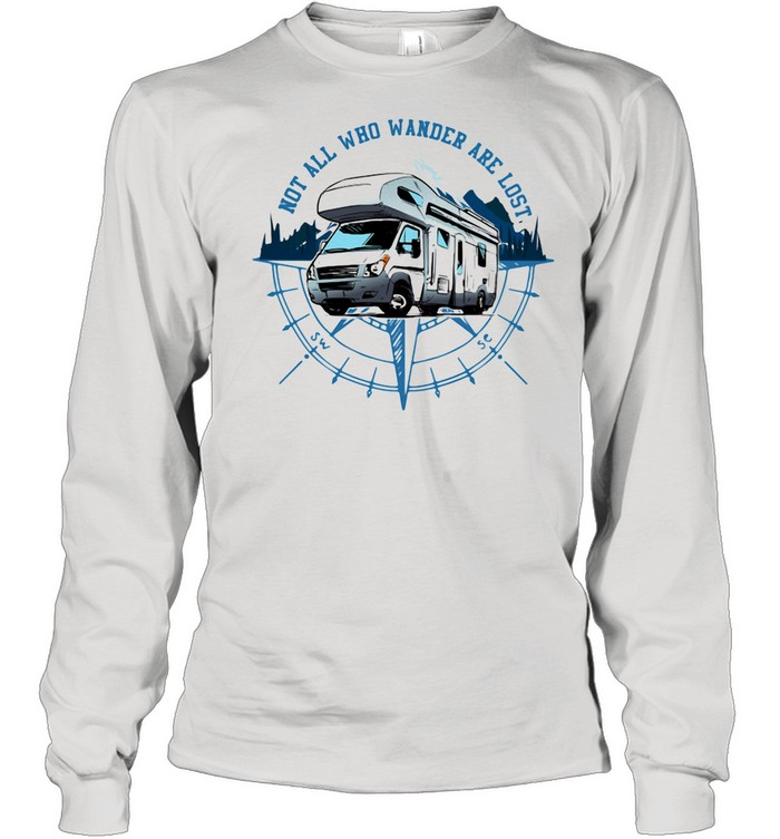 Not All Who Wander Are Lost Camping Car shirt Long Sleeved T-shirt