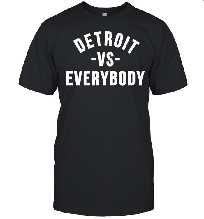 Detroit vs everybody shirt