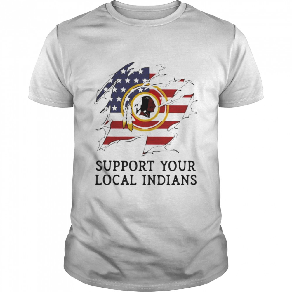Support Your Local Indians Nation American Flag Shirt