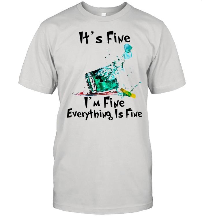 Its fine Im fine everything is fine shirt
