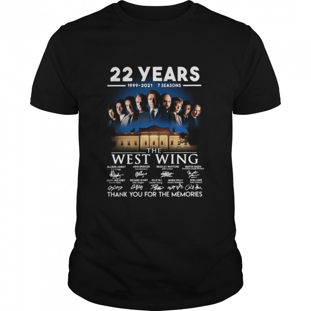 22 years 1999-2021 7 seasons The West Wing thank you for the memories signatures shirt