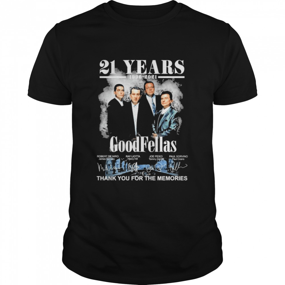31 Years 1990 2021 Of The Goodfellas Signatures Thank You For The Memories shirt