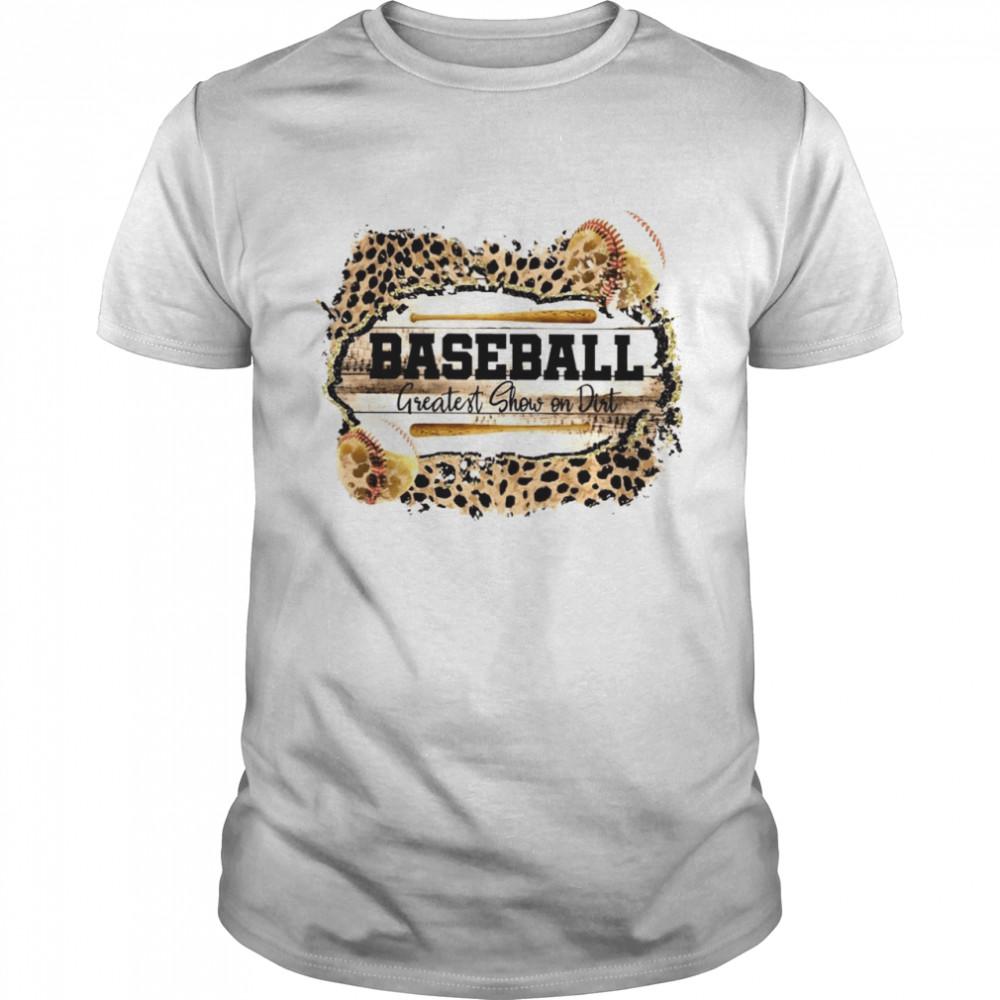 Baseball Greatest Show On Dirt Leopard Skin Shirt