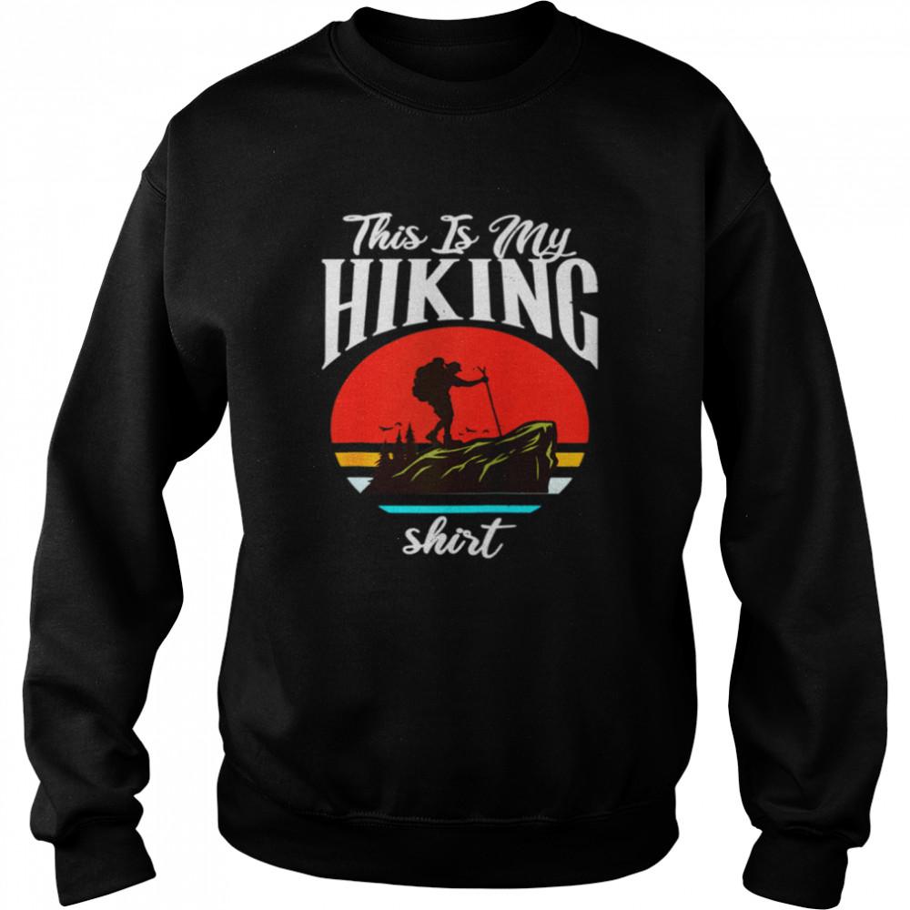 This is my Hiking Hiking Retro  Unisex Sweatshirt