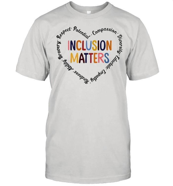 Sped Teacher Inclusion Matters Heart Shirt