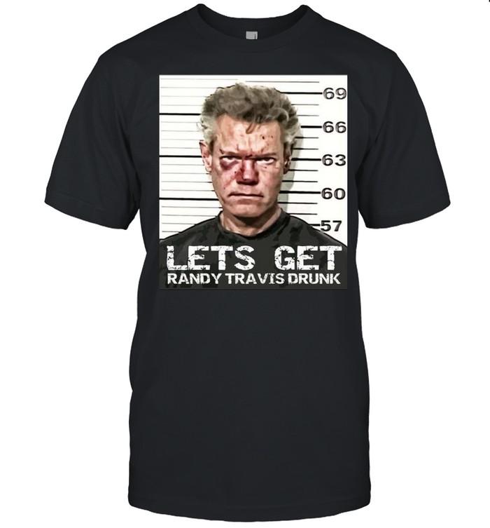 Let's Get Randy Travis Drunk Mugshot Shirt