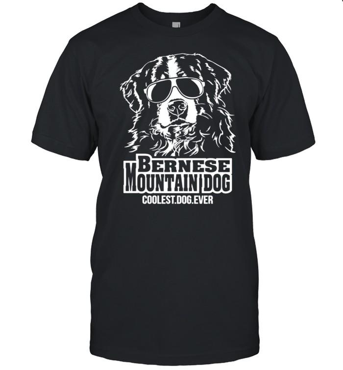 Proud Bernese Mountain Dog coolest dog ever dog saying shirt