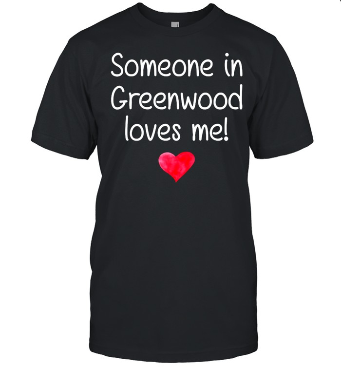 Someone In GREENWOOD LA LOUISIANA Loves Me City Home Roots T-Shirt