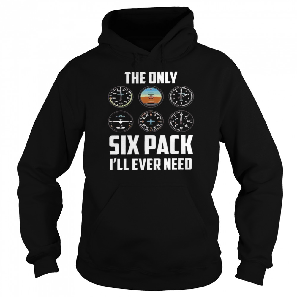 The only six pack i'll ever need shirt Unisex Hoodie